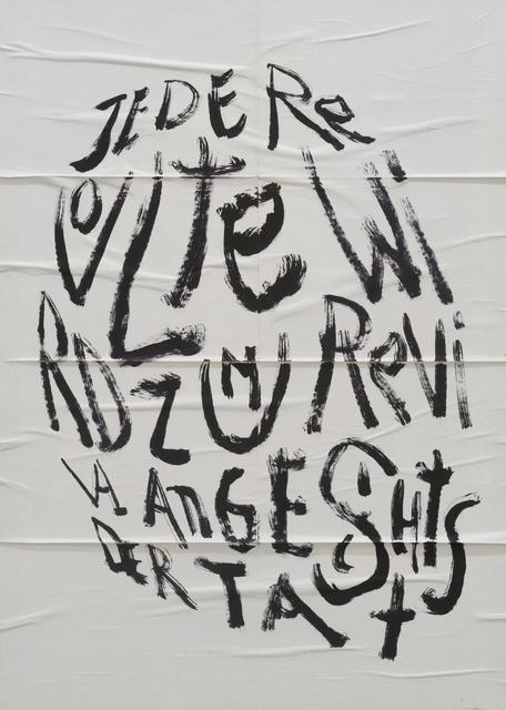 , 'o.T. (JEDE REVOLTE WIRD ZUM REVIVAL ANGESICHTS DER TAT),' 2018, Ruttkowski;68