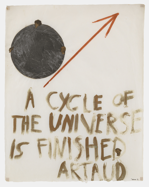 , 'A Cycle of the Universe is Finished - Artaud,' 1969, Galerie Lelong & Co.