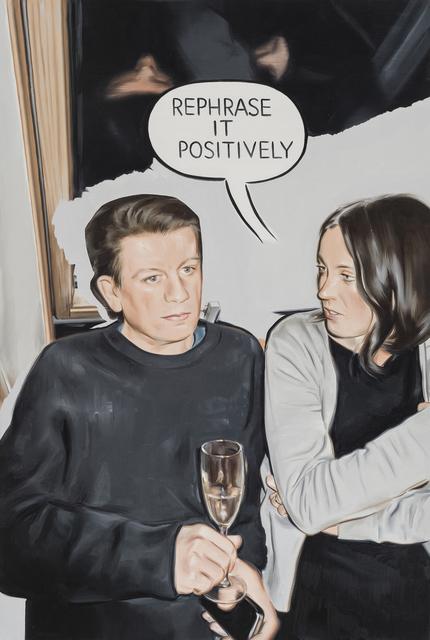 , 'Rephrase it positively,' 2018, Gallery Baton