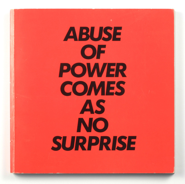 , 'Abuse of Power Comes as No Surprise : Truisms and Essays,' 1983, Benjamin Ogilvy Projects