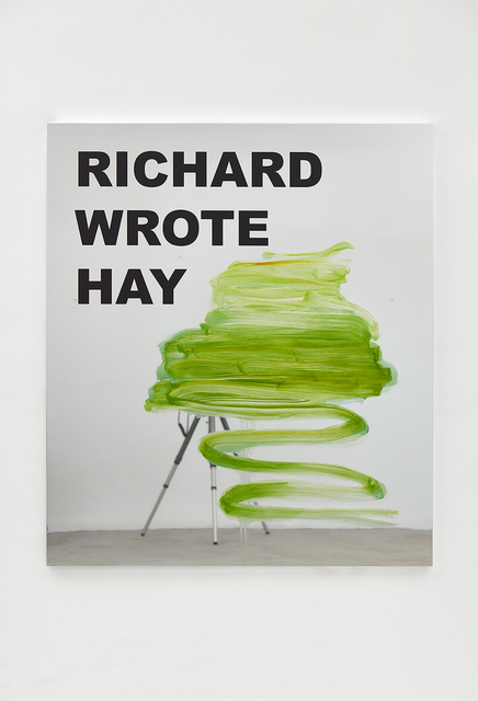 , 'Richard Wrote Hay (sorry I meant Hey),' 2016, NINO MIER GALLERY
