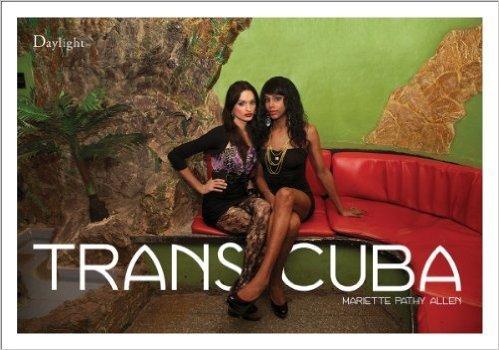 , 'Transcuba Hardcover Book – April 30, 2014 by Mariela Castro Espín (Author), Allen Frame  (Author), Wendy Watriss (Author), & Mariette Pathy Allen (Photographer),' 2014, Yeelen Group