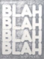 Mel Bochner, Blah, Blah, Blah