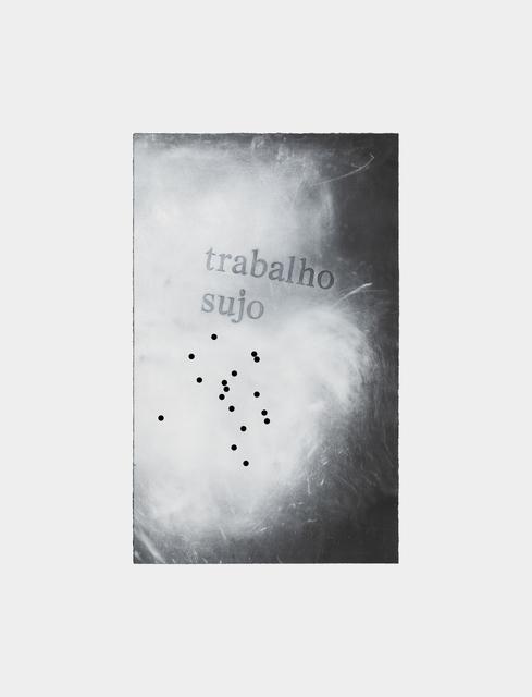 , 'série trabalho sujo I,' 2018, Galeria Raquel Arnaud