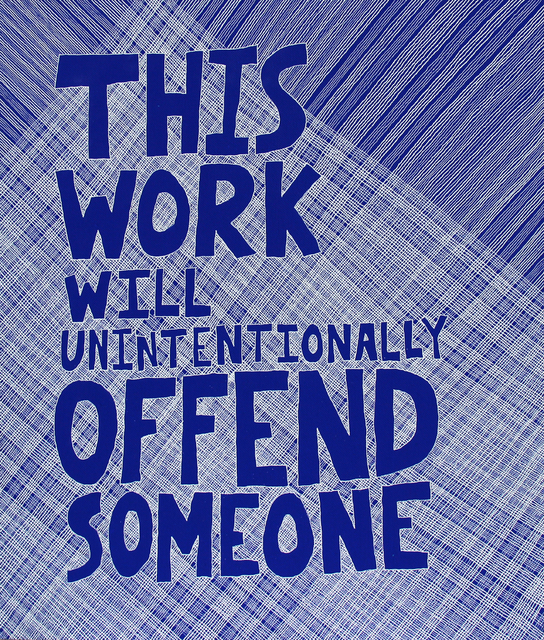 , 'This Work Will Unintentionally Offend Someone,' 2014, Garis & Hahn