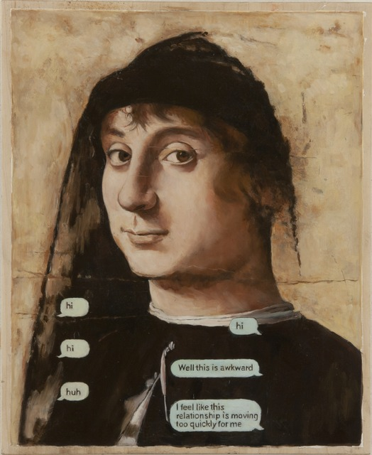 , 'Online Dating-This Relationship is Going Too Fast for Me after Antonello da Messina's Portrait of an Unknown Man,' 2013, Francis M. Naumann Fine Art
