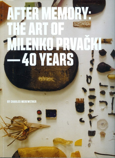 ", 'Monograph: ""After Memory: The Art of Milenko Prvacki – 40 years"",' , Ipreciation"