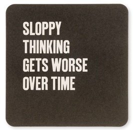 Sloppy Thinking Gets Worse Over Time