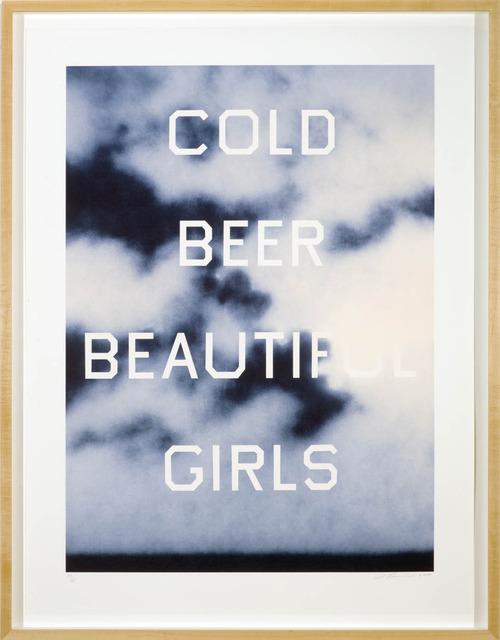 , 'Cold Beer Beautiful Girls,' 2009, Gagosian