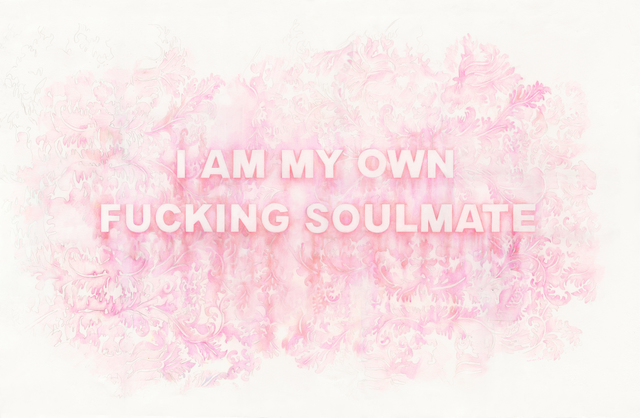 , 'I Am My Own Fucking Soulmate,' 2017, Winston Wächter Fine Art