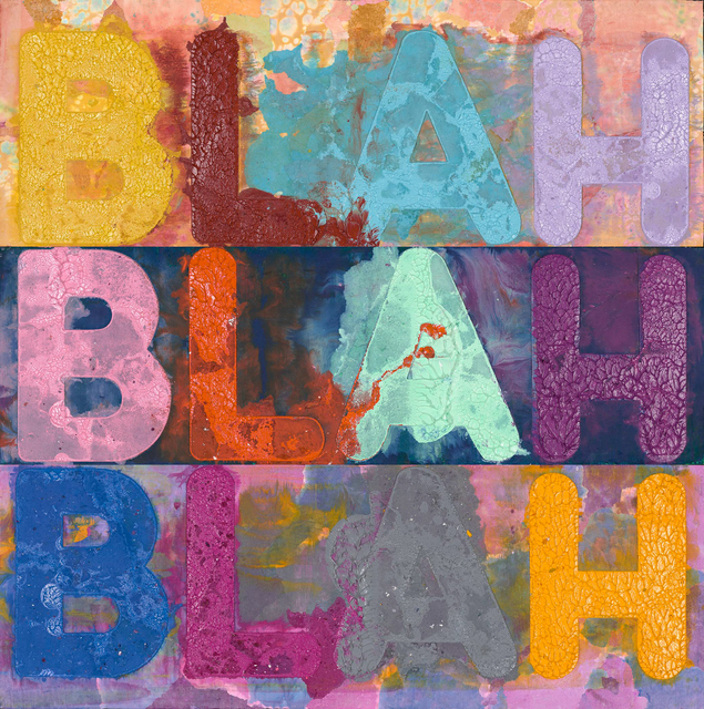 , 'Blah, Blah, Blah,' 2018, William Shearburn Gallery
