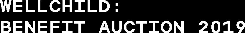 WellChild: Benefit Auction 2019