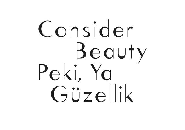 , 'Consider beauty,' , Istanbul Design Biennial