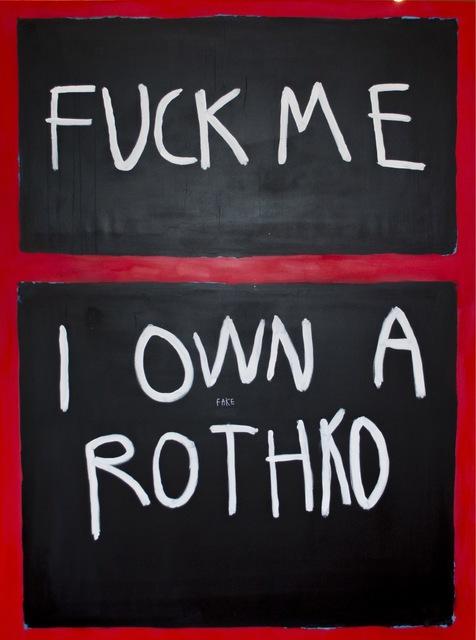 , 'Fuck Me Rothko,' 2018, One Arts Club