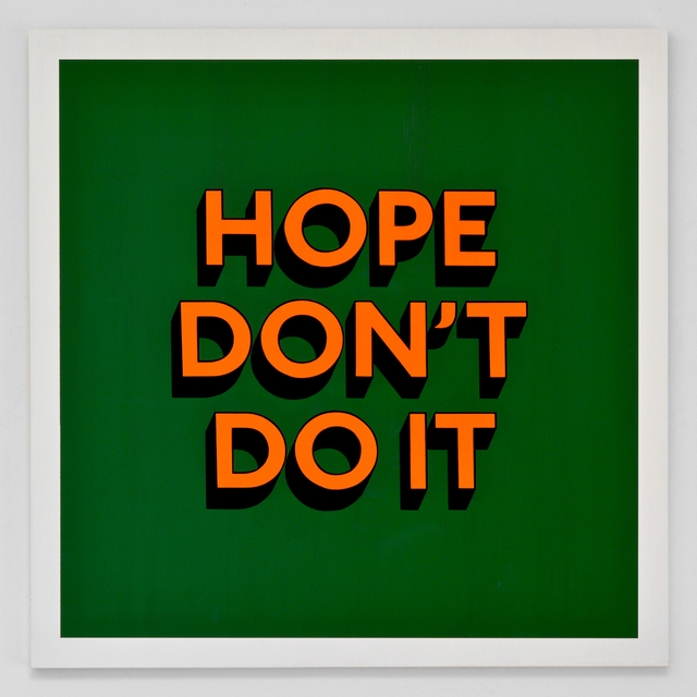 Tim Fishlock, 'HOPE DON'T DO IT', 2019, Hang-Up Gallery
