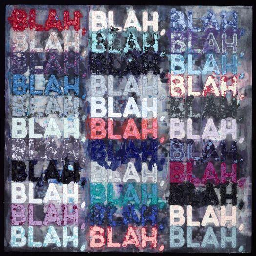 , 'Blah, Blah, Blah (MB4872),' 2016, Galerie de Bellefeuille