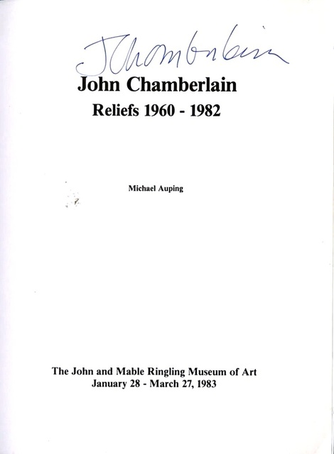 John Chamberlain, 'Reliefs 1960-1982, Exhibition Catalogue Ringling (Hand Signed)', 1983, Alpha 137 Gallery